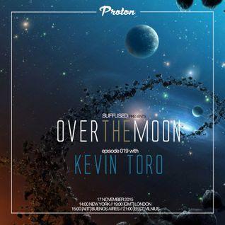 Kevin Toro - Over The Moon 019 on Proton Radio