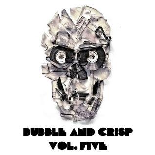 Bubble + Crisp Vol.5 - 'extreme possibilities'