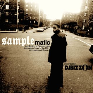 Samplematic: A Collection Of Nas Samples & Songs by DJ Bizzon