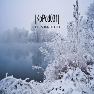 [KoPod031] Kopoc Label Podcast.031 - Bleep Sound Effect