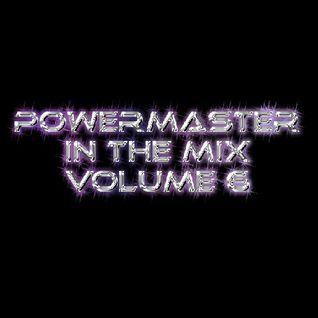 PowerMaster In The Mix Volume 6