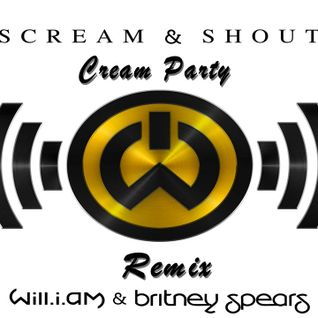 Will.i.am - Scream & Shout (Cream Party Remix)