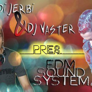Hedi Jerbi & DJ Vaster pres. EDM Sound System (Episode 3)