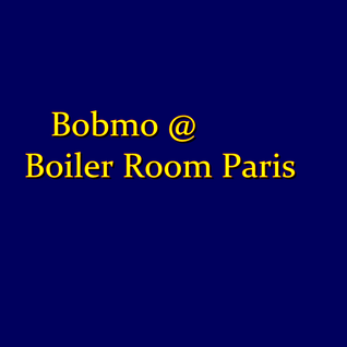 Bobmo Boiler Room Paris