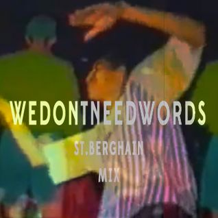 Dj Wedontneedwords – St.Berghain Mix
