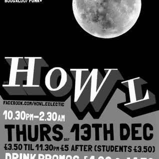 HOWL PRESENTS 'FULL MOON BOOGIE' Part1