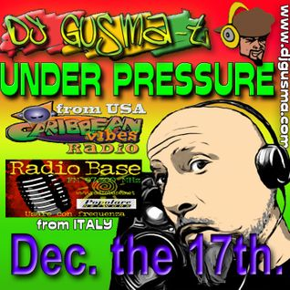 UNDER PRESSURE REGGAE RADIO SHOW - Dec the 17th 2013