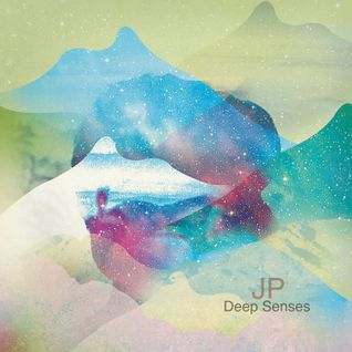 JP- Deep Senses Mix 7-12-2015