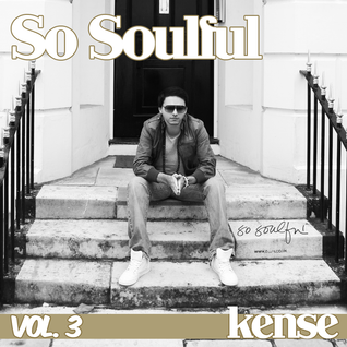 So Soulful - Guest Mix for kense.co.uk