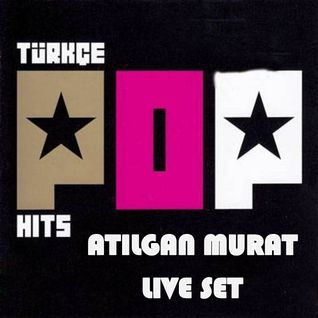 DJ ATILGAN MURAT - Special Türkçe Pop Live Set (Vol. I)