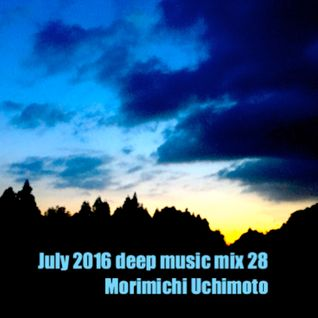 July 2016 deep music mix 28