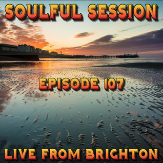 Soulful Session, Zero Radio 6.2.16 (Episode 107) LIVE From Brighton with DJ Chris Philps