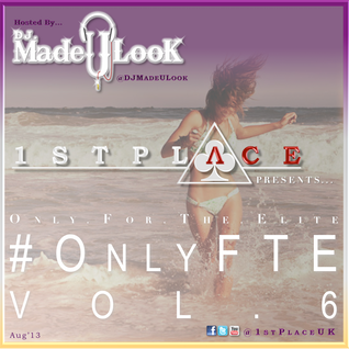 1st Place (#OnlyFTE) Vol. 6 - @DJMadeULook