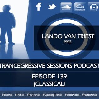 Lando van Triest - Trancegressive Sessions 139 (01-10-2015)[Special Classical]