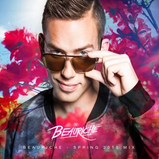 Beauriche - Spring 2015 Mix - March