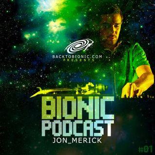 "Bionic Podcast #01 : ""Bass Legacy"" mixed by Jon Merick"