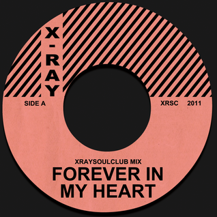 XRAYSOULCLUB MIX #4 - FOREVER IN MY HEART