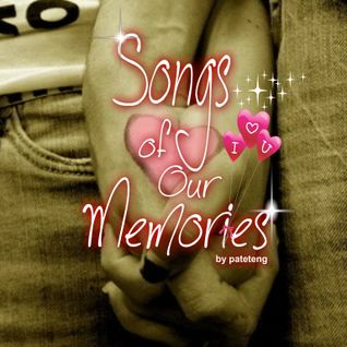 Songs Of Our Memories