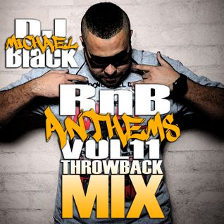 RNB ANTHEMS VOL 11 [THROWBACK MIX]