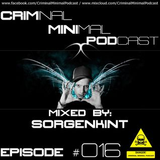 Criminal Minimal Podcast #016 - mixed by Sorgenkint (31.08.2012)