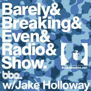 The Barely Breaking Even Show with Jake Holloway - #25 - 22/4/14