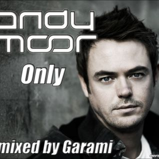 Andy Moor Only mixed by Garami