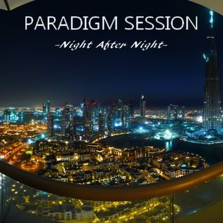PARADIGM SESSION - Night after Night -