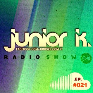 JUNIOR K. RADIO SHOW Ep.#021