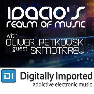 Idacio's Realm Of Music 076 (July 2015) w/Oliver Petkovski on Digitally Imported Progressive Channel