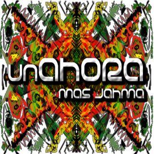 03. unAHORA - Positivo, negativo y neutro @ Mas Jahma Sound