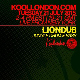LIONDUB - 07.21.15 - KOOLLONDON [JUNGLE DRUM & BASS]