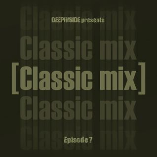 DEEPINSIDE pres. CLASSIC MIX Episode 07