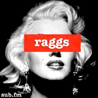 RAGGS - SUB FM - 22nd October 2015
