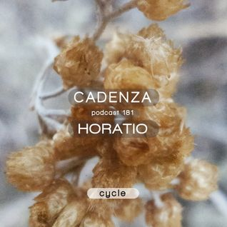 Cadenza Podcast | 181 - Horatio (Cycle)