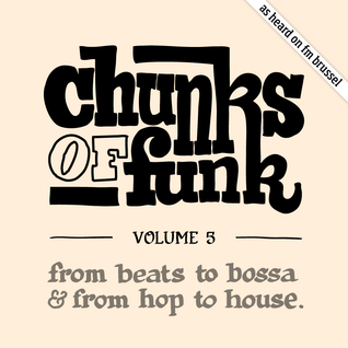 Chunks of Funk vol. 5: Jaylib, Shy FX, Souleance, Chinese Man, Janelle Monáe, Barry White, Dizz1, …