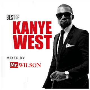 BEST OF KANYE WEST MIX - (MR. WILSON PRESENTS MR. WEST)