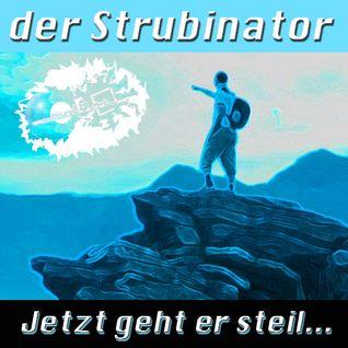 der Strubinator - Jetzt geht er steil...