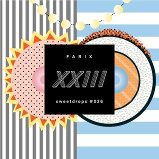 s w e e t d r o p s #026 w/ Farix