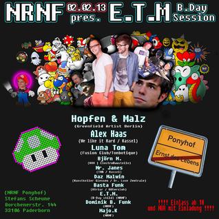 E.T.M. @ NRNF pres. E.T.M.´s B-Day & Hopfen & Malz (Greenfield Artist Berlin) 02.02.2013