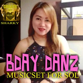 BDAY DANZ MUSIC SET FOR SOL