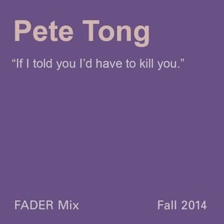 FADER Mix: Pete Tong