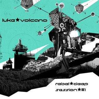 Luke Volcano - Rebel Deep Session #1