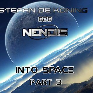 Stefan De Koning B2B Nendis - Into Space Part 3