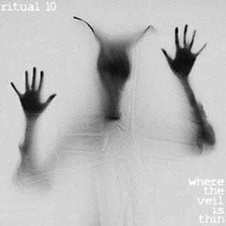 RITUAL 10 - Where the Veil is Thin