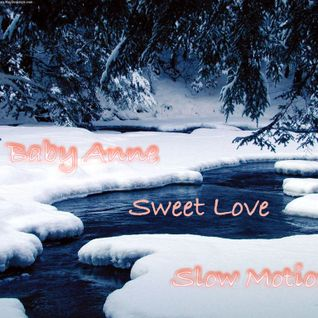 Baby Anne- Slow Motion (Sweet Love) 12.2.12