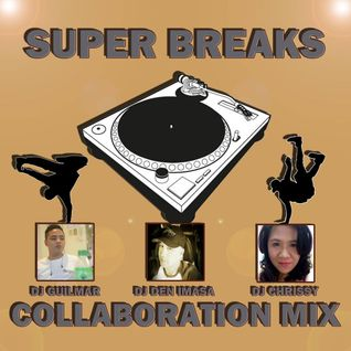 SUPER BREAKS - Collaboration Mix