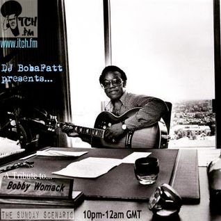Tribute to Bobby Womack | Live on Itch FM 29.6.14