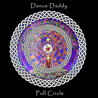 Full Circle mixed by The Dance Daddy (Clive Miles R.I.P.)