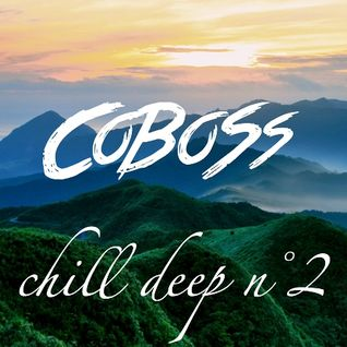 Chill Deep n°2 (JANUARY 2016) Mixed by COBOSS #Podcast