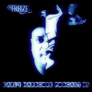 Early Hardcore Podcast 05 - Mixed By DJ Freeze